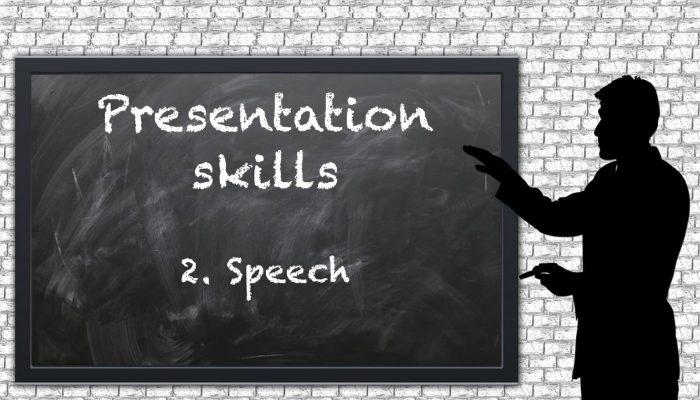Presentation skills – 2. Speech