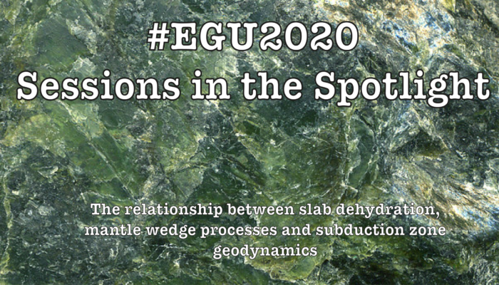 #EGU2020 Sessions in the Spotlight: GMPV2.3: The relationship between slab dehydration, mantle wedge processes and subduction zone geodynamics