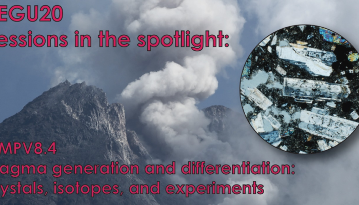 #EGU2020 sessions in the spotlight: Magma differentiation: crystals, isotopes, and experiments