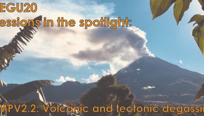 #EGU 2020 Sessions in the Spotlight: Volcanic and Tectonic degassing