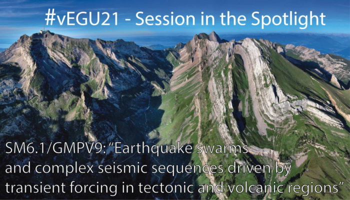 #vEGU21 – Sessions in the Spotlight: Earthquake swarms and complex seismic sequences driven by transient forcing in tectonic and volcanic regions