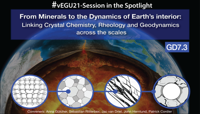 #vEGU21 – Session in the Spotlight: From minerals to the dynamics of Earth's interior: linking crystal chemistry, rheology and geodynamics across the scales