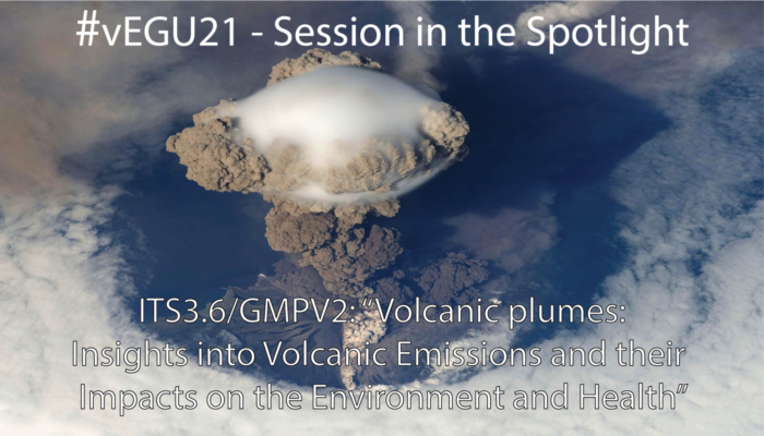 #vEGU21 – Session in the Spotlight: Volcanic Plumes: Volcanic Emissions and their Impact on the Environment and Health