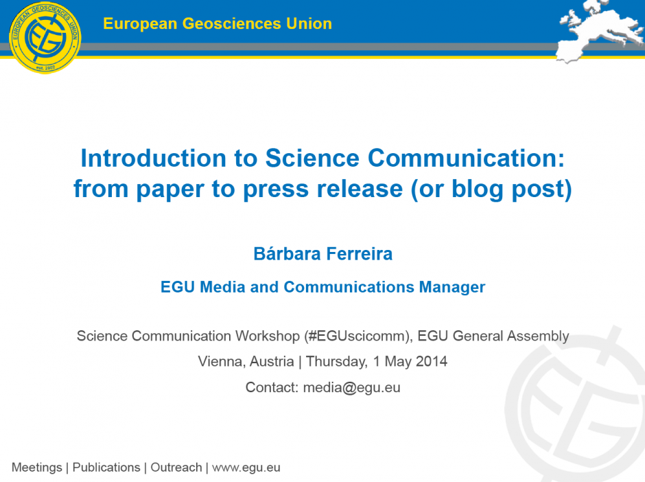 Introduction to Science Communication: from paper to press release (or blog post). View the full presentation here. (Credit: Bárbara Ferreira)