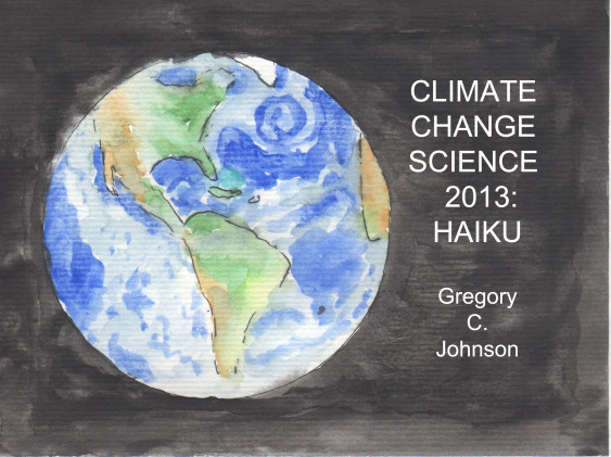 Picture from Climate Change Science 2013 Haiku by Dr. Greg Johnson. Credit Sightline Institute, used with permission.