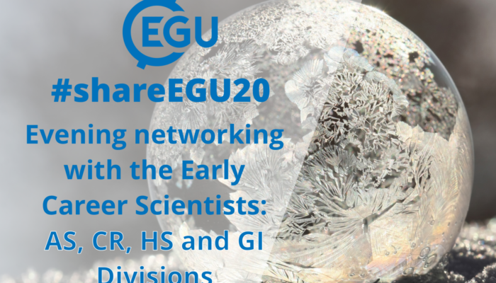 #shareEGU20: join our AS, CR, HS and GI Division Early Career Scientists for a networking evening!