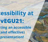 Accessibility at vEGU21: creating an accessible (and effective) presentation!