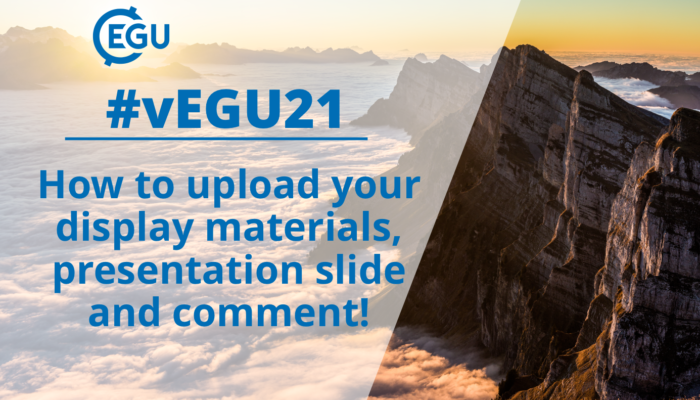 How to vEGU: uploading display materials, comments and the live presentation slide!
