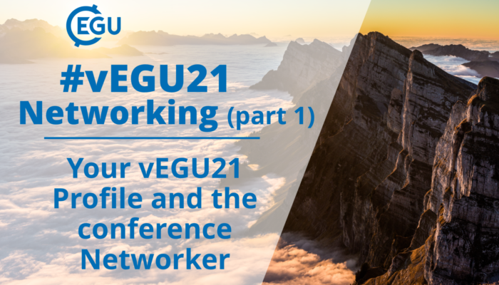 How to vEGU – Networking (part 1): your vEGU21 Profile and the conference Networker