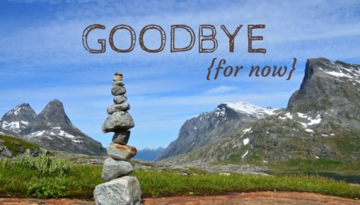 Goodbye…… for now